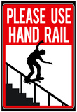 Please Use Hand Rail Sign Skateboard Sports Poster Print Print