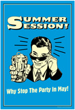 Summer Session Why Stop The Party In May Funny Retro Poster Poster