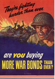 They're Fighting Harder Than Ever Are You Buying More War Bonds WWII War Propaganda Poster Masterprint