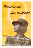 This is Our War Join the WAAC Women's Army Auxillary Corps WWII War Propaganda Art Print Poster Prints