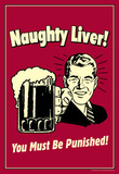 Naughty Liver You Must Be Punished Funny Retro Poster Masterprint