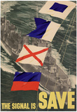 The Signal is Save WWII War Propaganda Art Print Poster Poster