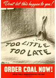 Too Little Too Late Order Coal Now WWII War Propaganda Art Print Poster Masterprint
