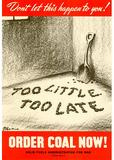 Too Little Too Late Order Coal Now WWII War Propaganda Art Print Poster Masterprint