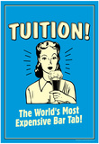 Tuition World's Most Expensive Bar Tab Funny Retro Poster Photo