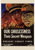 Our Carelessness Their Secret Weapons Prevent Forest Fires WWII War Propaganda Art Print Poster Masterprint