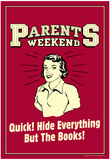 Parents Weekend Hide Everything But Books Funny Retro Poster Posters