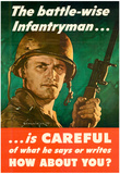 The Battle-Wise Infantryman Is Careful What He Says or Writes WWII War Propaganda Art Poster Posters