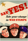 Say Yes Take Your Change in War Stamps WWII War Propaganda Art Print Poster Posters