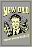 New Dad Somebody Bring Me My Bottle Funny Retro Poster Prints