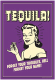 Tequila Froget Your Troubles Forget Your Name Funny Retro Poster Billeder