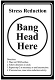 Stress Reduction Bang Head Here Art Poster Print Poster