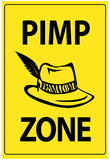 Pimp Zone Sign Print Poster Prints