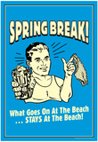 Spring Break Goes On At Beach Stays At Beach Funny Retro Poster Posters
