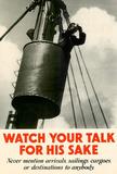 Watch Your Talk for HIs Sake WWII War Propaganda Art Print Poster Masterprint