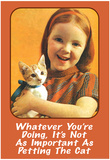 Whatever You're Doing It's Not as Important as Petting the Cat Funny Poster Print Posters
