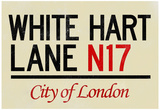White Hart Lane N17 London Sign Poster Prints