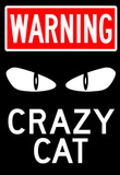 Warning Crazy Cat Sign Poster Masterprint