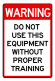 Warning Proper Training Required Advisory Sign Poster Posters