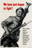 We Have Just Begun to Fight WWII War Propaganda Art Print Poster Masterprint