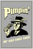 Pimpin' Ho' Sale Since 1869 Funny Retro Poster Prints