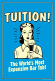 Tuition World's Most Expensive Bar Tab Funny Retro Poster Masterprint