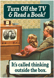 Turn Off TV Read A Book Thinking Outside The Box Funny Poster Poster