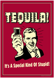Tequila It's A Special Kind Of Stupid Funny Retro Poster Posters
