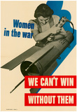 Women in the War We Can't Win Without Them WWII War Propaganda Art Print Poster Photo