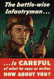 The Battle-Wise Infantryman Is Careful What He Says or Writes WWII War Propaganda Art Poster Masterprint