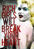 Rich Girls Will Break Your Heart Poster Masterprint