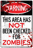Warning Area Not Checked For Zombies Sign Poster Print Posters