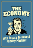 The Economy Any Excuse For Midday Martini Funny Retro Poster Masterprint