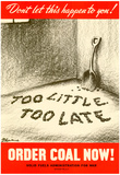 Too Little Too Late Order Coal Now WWII War Propaganda Art Print Poster Posters