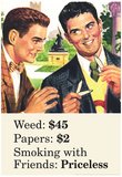 Weed Paper Smoking with Friends Priceless Marijuana Pot Funny Poster Print Prints