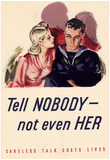 Tell Nobody Not Even Her Careless Talk Costs Lives WWII War Propaganda Art Print Poster Poster