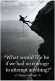 Vincent Van Gogh Life Courage Motivational Quote Archival Photo Poster Posters