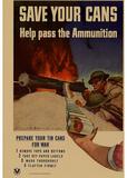 Save Your Cans Help Pass the Ammunition WWII War Propaganda Art Print Poster Masterprint
