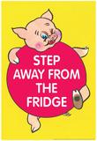 Step Away from the Fridge Pig Funny Poster Billeder