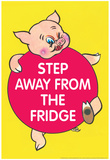 Step Away from the Fridge Pig Funny Poster Foto