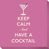 Keep Calm and Have A Cocktail (Pink) Reproduction transférée sur toile