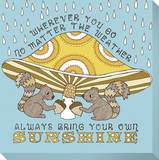 The Weather Always Bring your own Sunshine Stretched Canvas Print by Jen Skelley