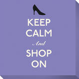 Keep Calm and Shop On Stretched Canvas Print
