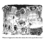 """Whatever happened on that other island, this is the way he likes it now."" - New Yorker Cartoon Premium Giclee Print by Pat Byrnes"