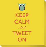 Keep Calm and Tweet On Stretched Canvas Print