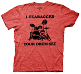 Step Brothers - I Teabagged Your Drum Set (Slim Fit) T-shirts