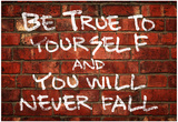 Be True To Yourself And You Will Never Fall Music Poster Posters
