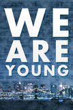 We Are Young Skyline Music Poster Masterprint