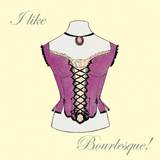 I Like Bourlesque! Print by E. Serine