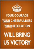 Your Courage Will Bring Us Victory (Motivational, Brown) Art Poster Print Posters